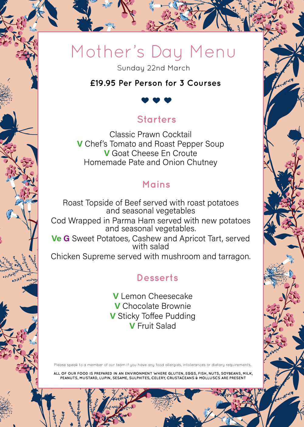 Mother's Day Menu. Sunday 22nd March. £19.95 Per Person for 3 Courses.